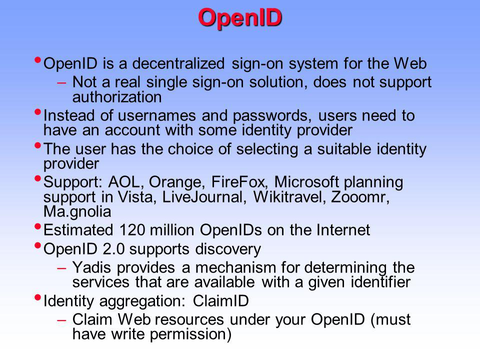 OpenID OpenID is a decentralized sign-on system for the Web