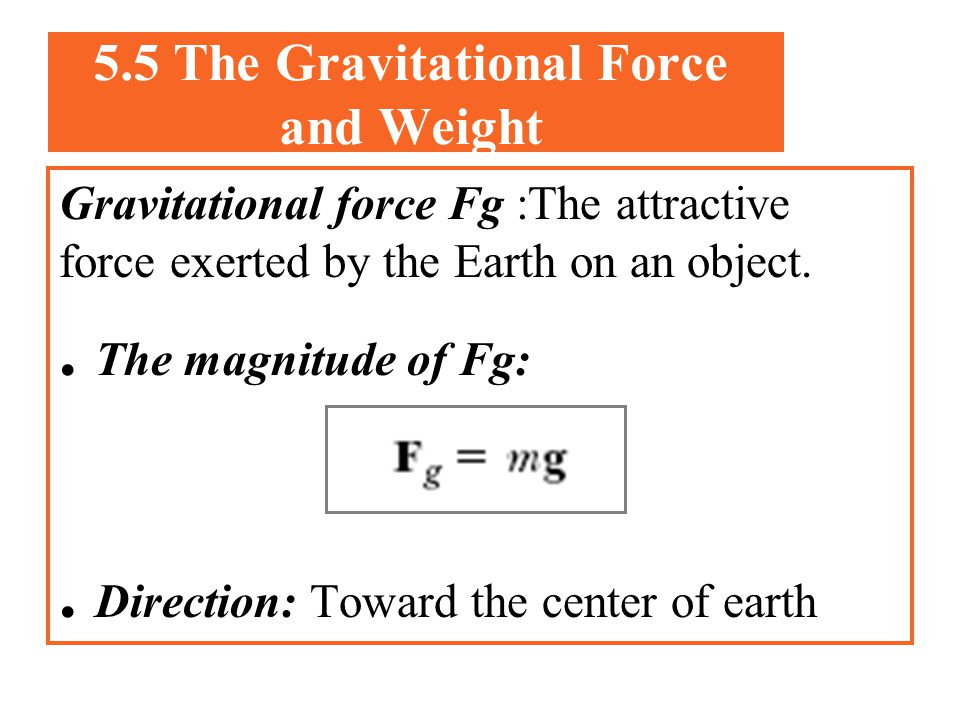 5.5 The Gravitational Force and Weight