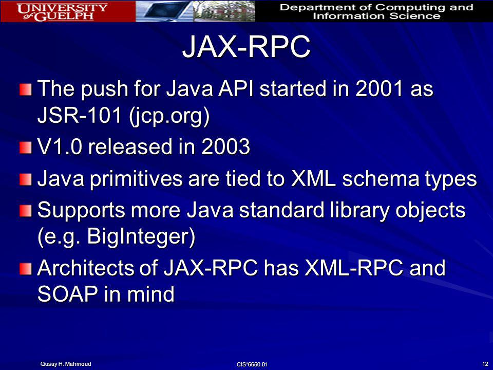 JAX-RPC The push for Java API started in 2001 as JSR-101 (jcp.org)