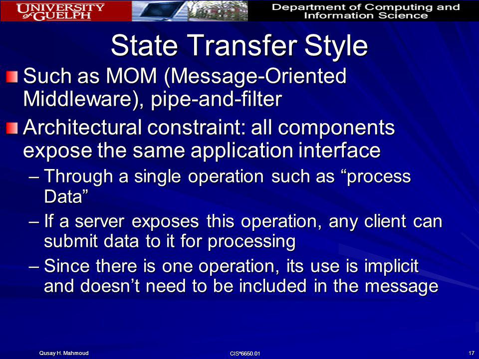 State Transfer Style Such as MOM (Message-Oriented Middleware), pipe-and-filter.
