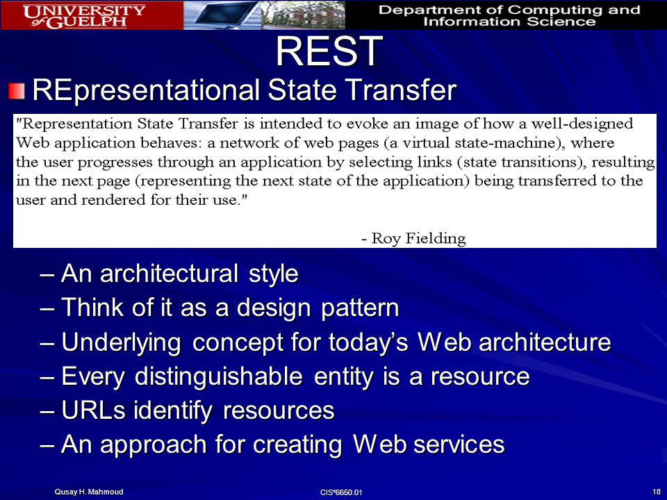 REST REpresentational State Transfer An architectural style
