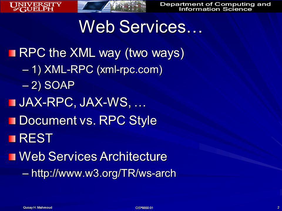 Web Services… RPC the XML way (two ways) JAX-RPC, JAX-WS, …