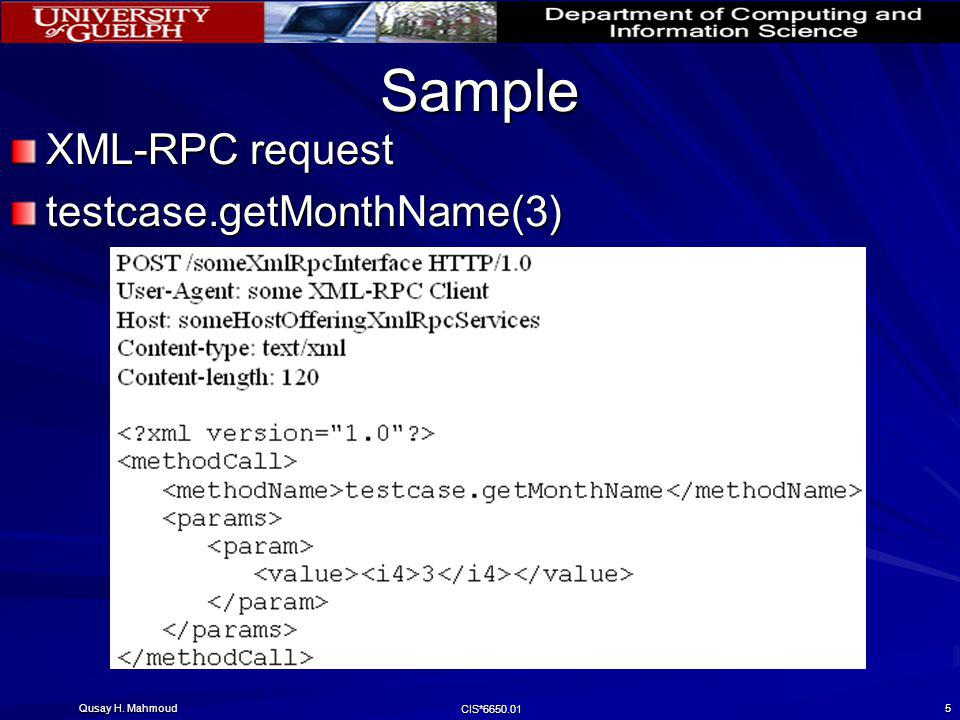 Sample XML-RPC request testcase.getMonthName(3) CIS*6650.01
