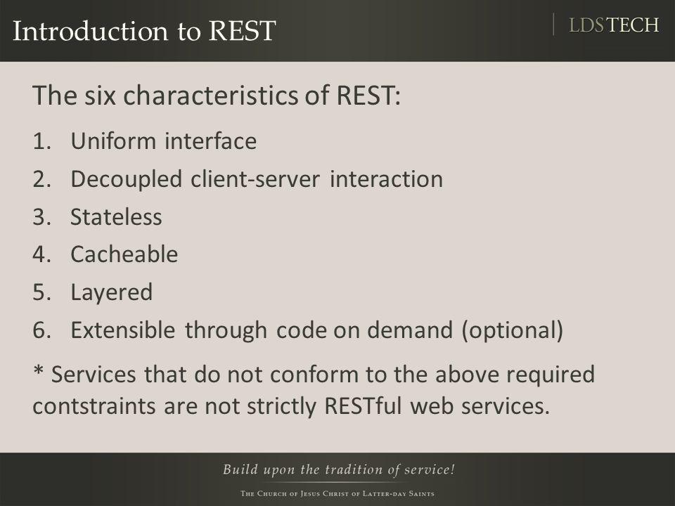 The six characteristics of REST: