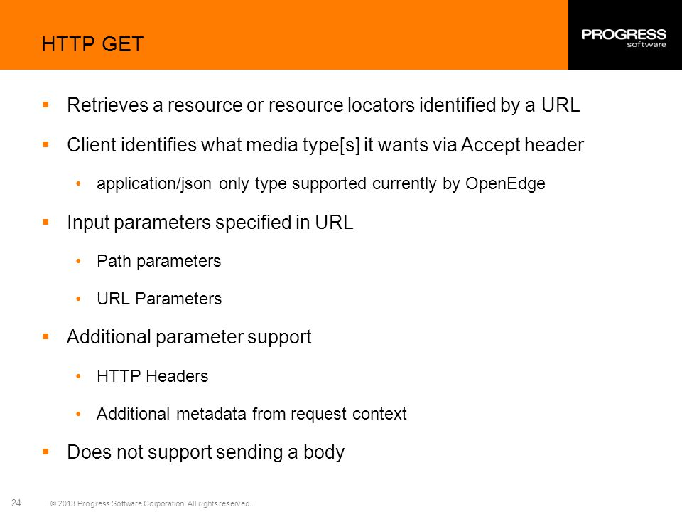 HTTP GET Retrieves a resource or resource locators identified by a URL