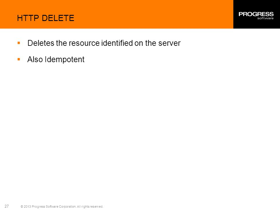 HTTP DELETE Deletes the resource identified on the server