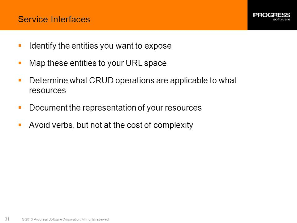 Service Interfaces Identify the entities you want to expose