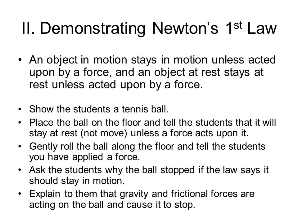 II. Demonstrating Newton's 1st Law