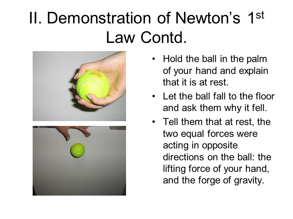 II. Demonstration of Newton's 1st Law Contd.