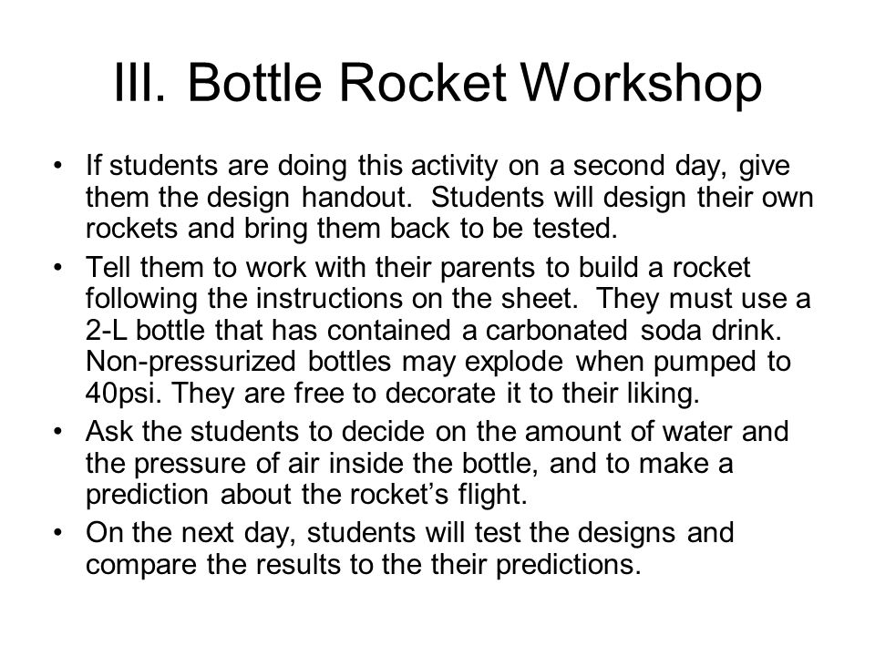 III. Bottle Rocket Workshop