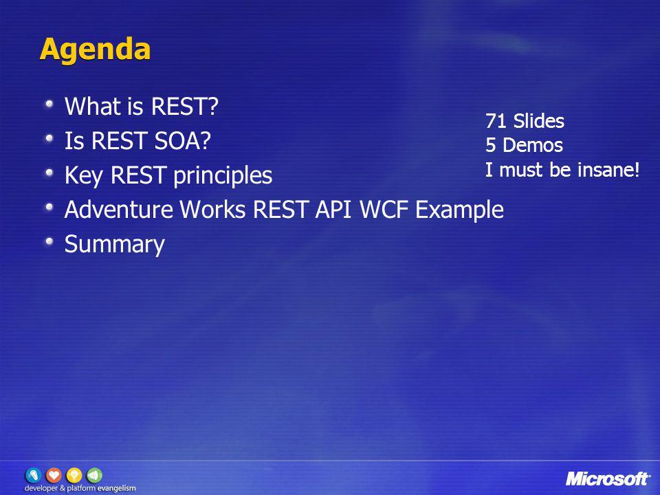 Agenda What is REST Is REST SOA Key REST principles