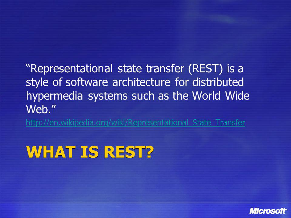 Representational state transfer (REST) is a style of software architecture for distributed hypermedia systems such as the World Wide Web.