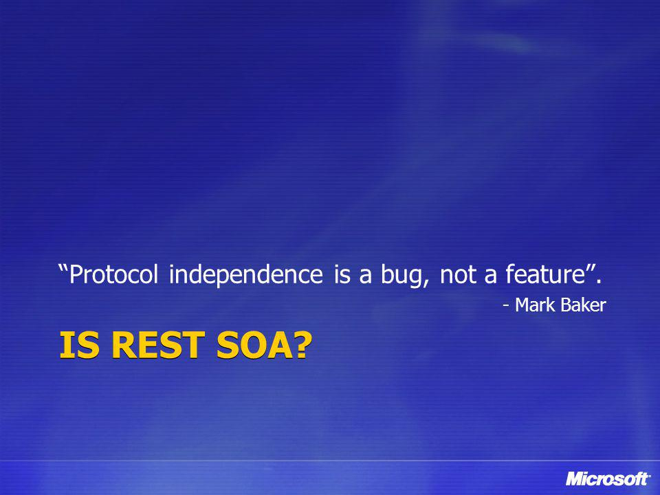 Is REST SOA Protocol independence is a bug, not a feature .