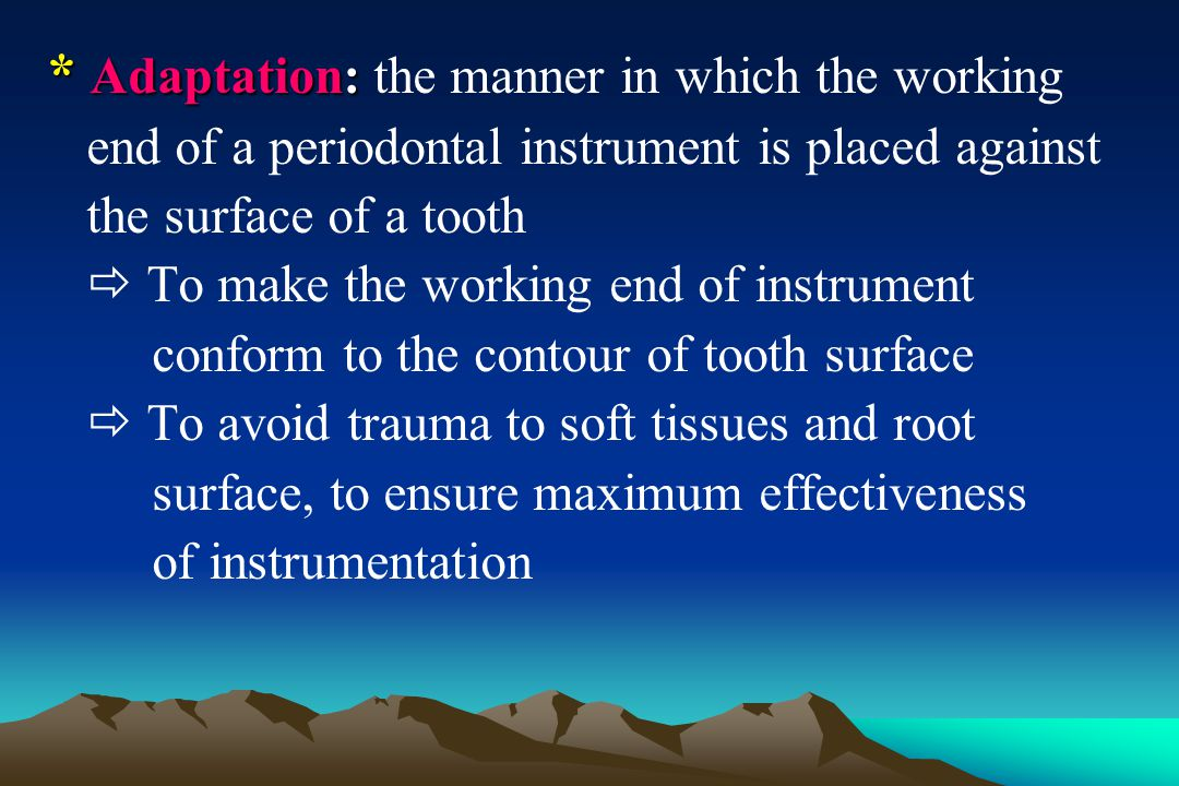 * Adaptation: the manner in which the working