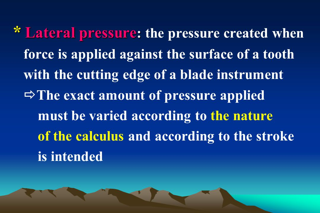 * Lateral pressure: the pressure created when