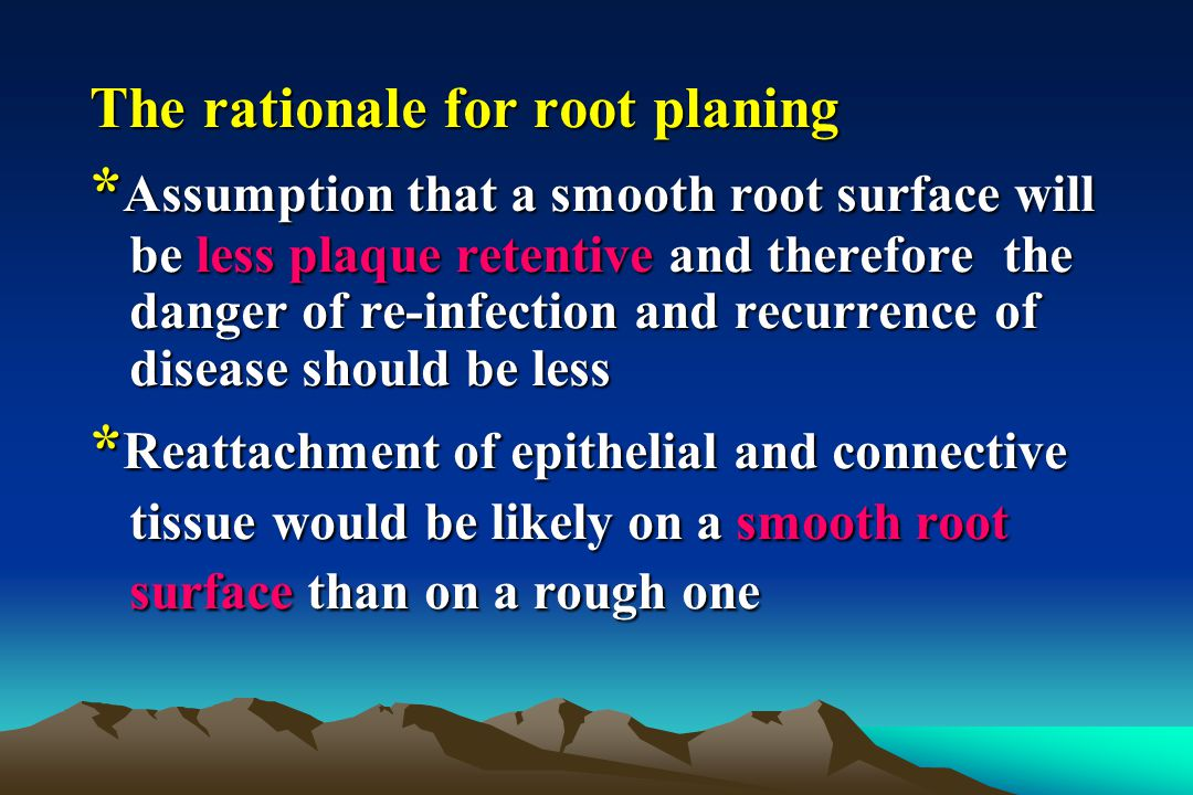 The rationale for root planing