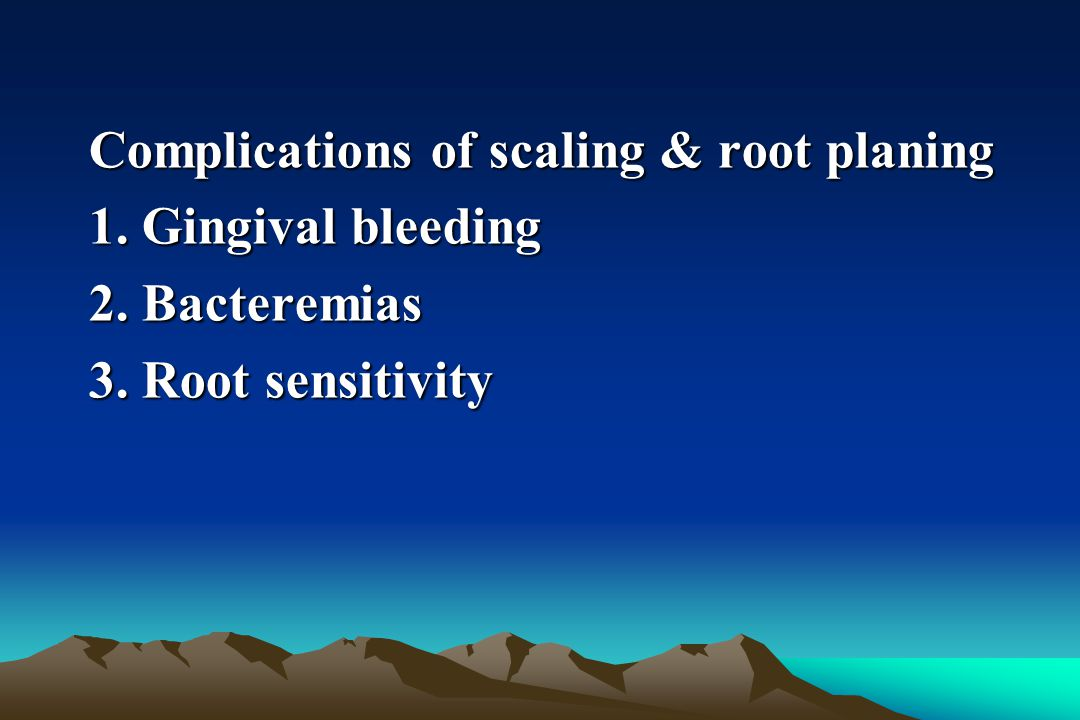 Complications of scaling & root planing