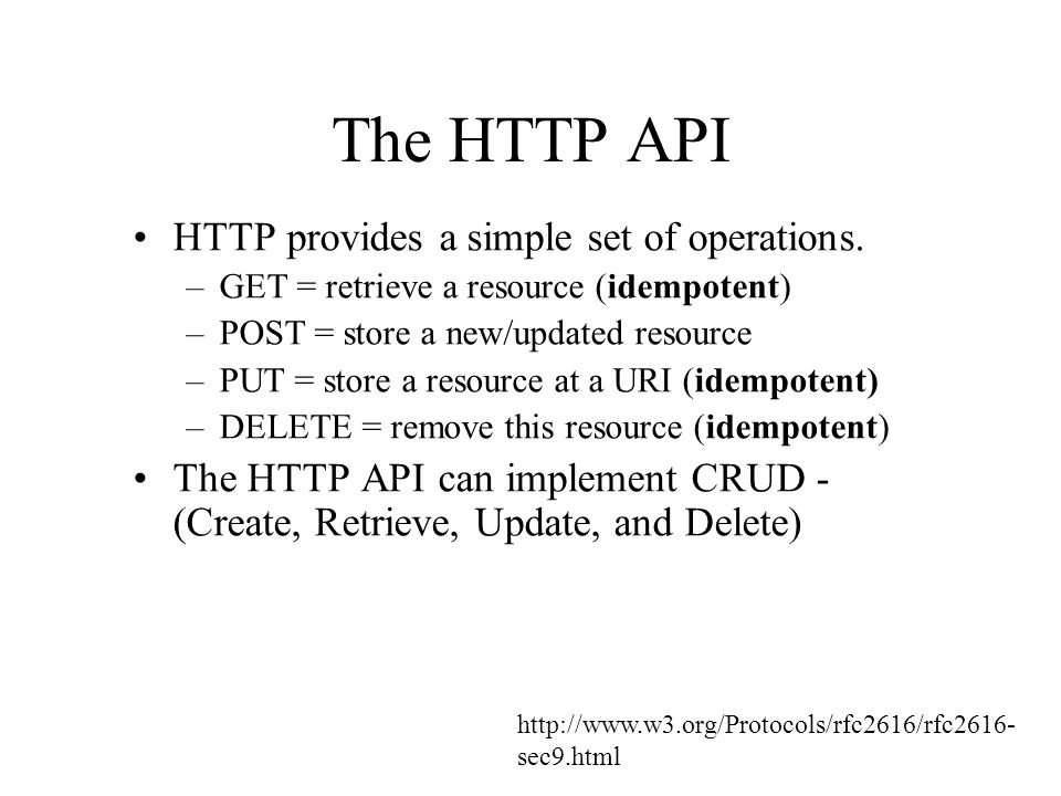 The HTTP API HTTP provides a simple set of operations.