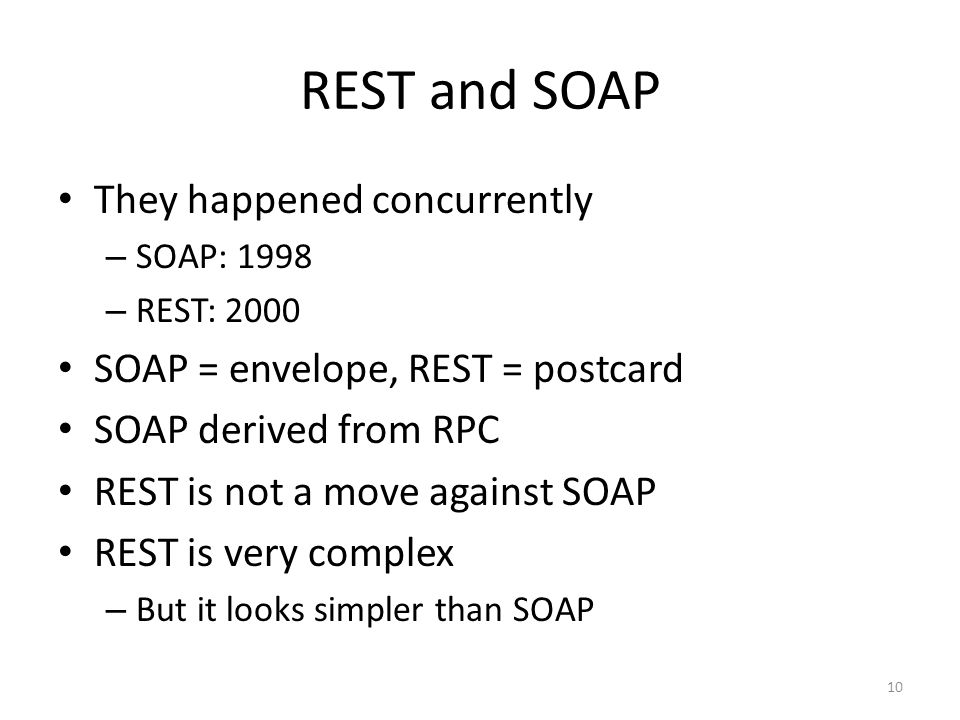 REST and SOAP They happened concurrently