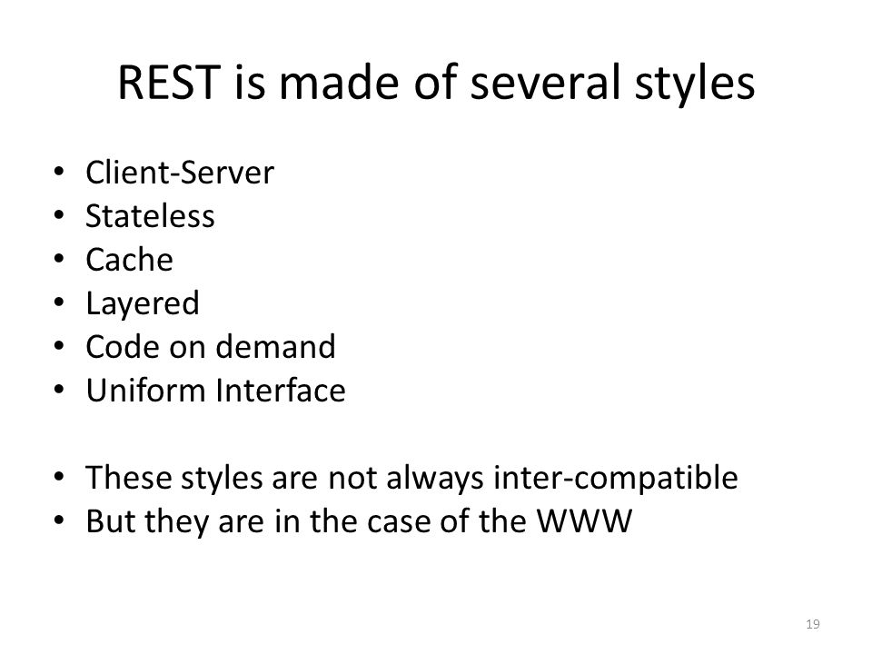 REST is made of several styles
