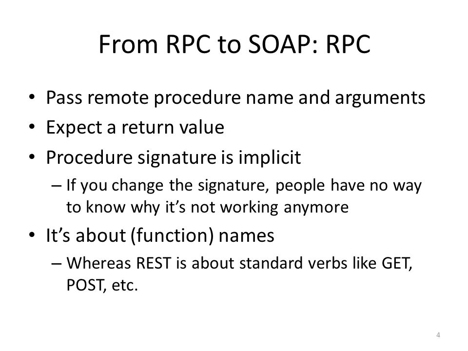From RPC to SOAP: RPC Pass remote procedure name and arguments