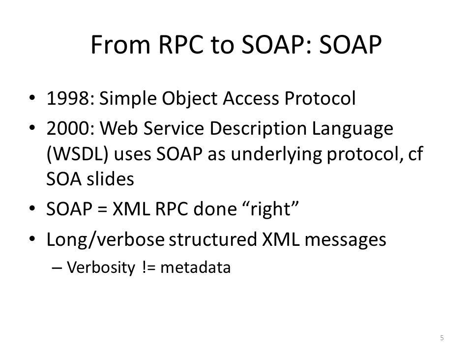 From RPC to SOAP: SOAP 1998: Simple Object Access Protocol