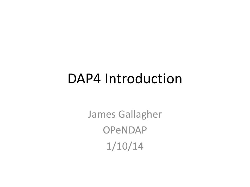 James Gallagher OPeNDAP 1/10/14