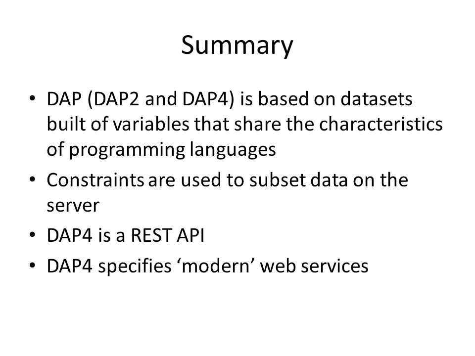 Summary DAP (DAP2 and DAP4) is based on datasets built of variables that share the characteristics of programming languages.