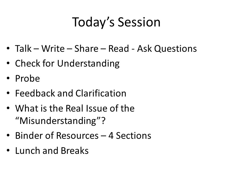 Today's Session Talk – Write – Share – Read - Ask Questions