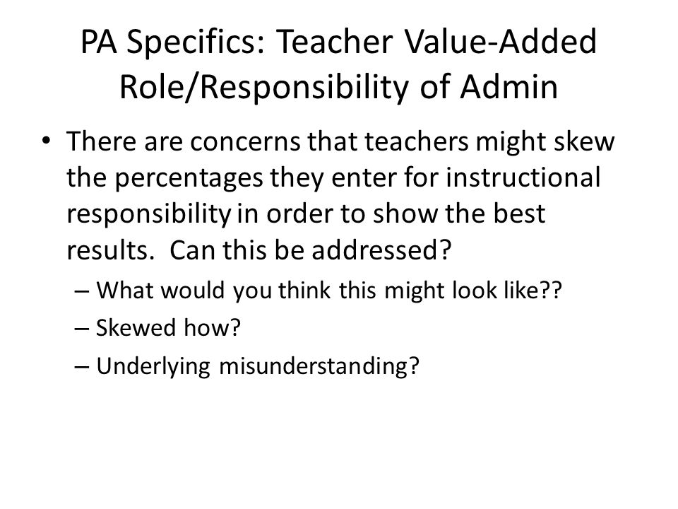 PA Specifics: Teacher Value-Added Role/Responsibility of Admin