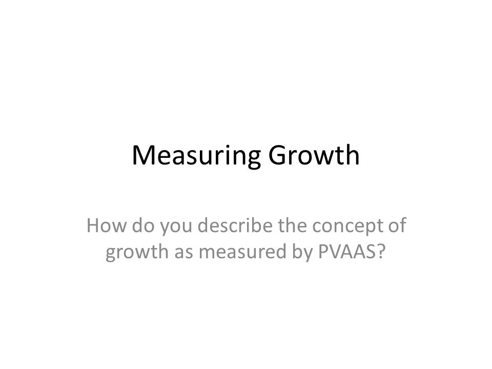 How do you describe the concept of growth as measured by PVAAS