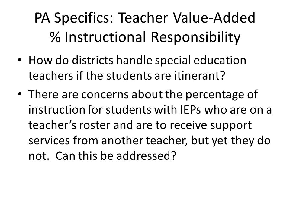 PA Specifics: Teacher Value-Added % Instructional Responsibility