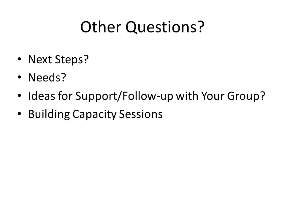 Other Questions Next Steps Needs