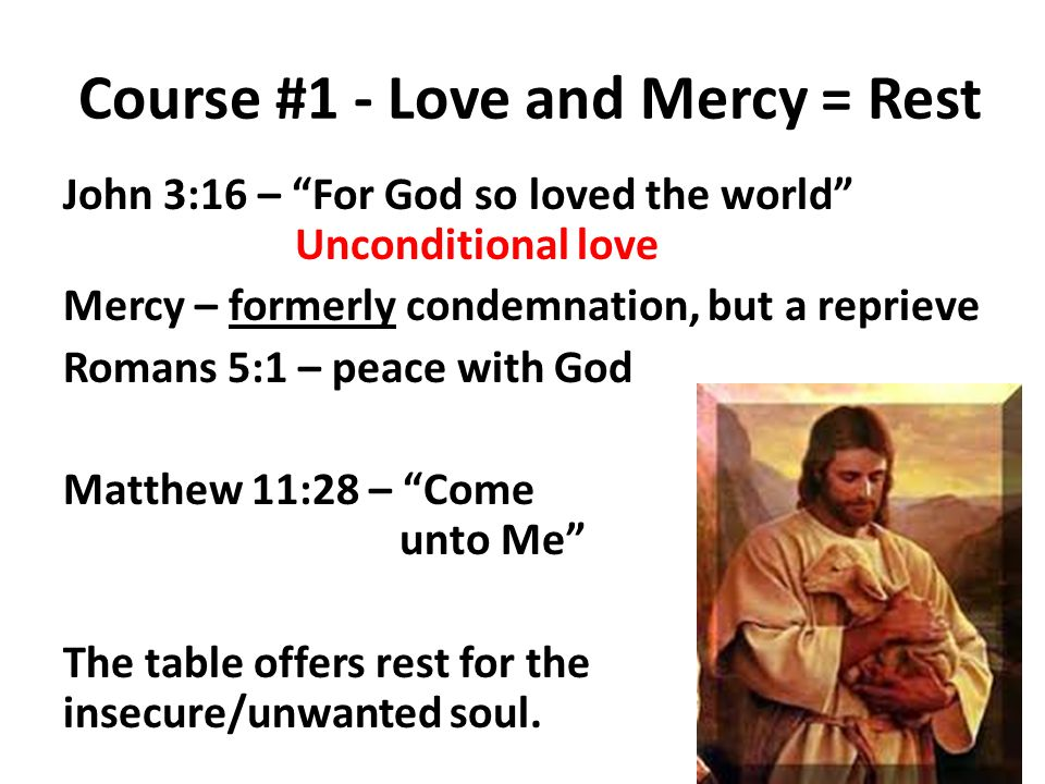 Course #1 - Love and Mercy = Rest
