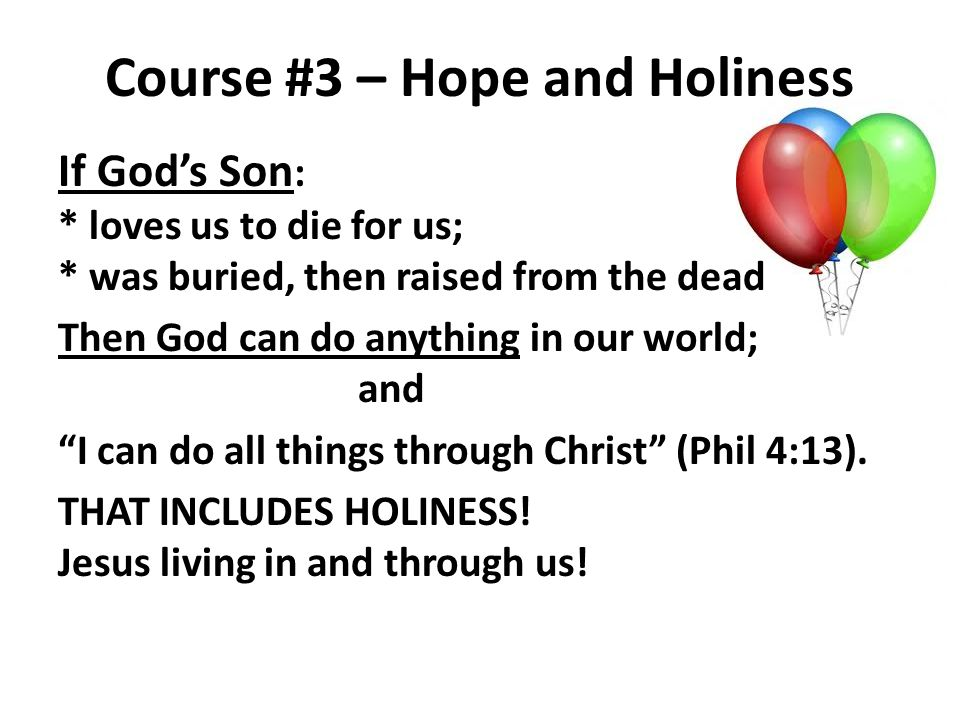 Course #3 – Hope and Holiness