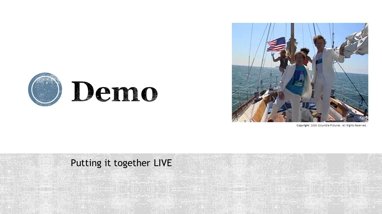 Demo Putting it together LIVE