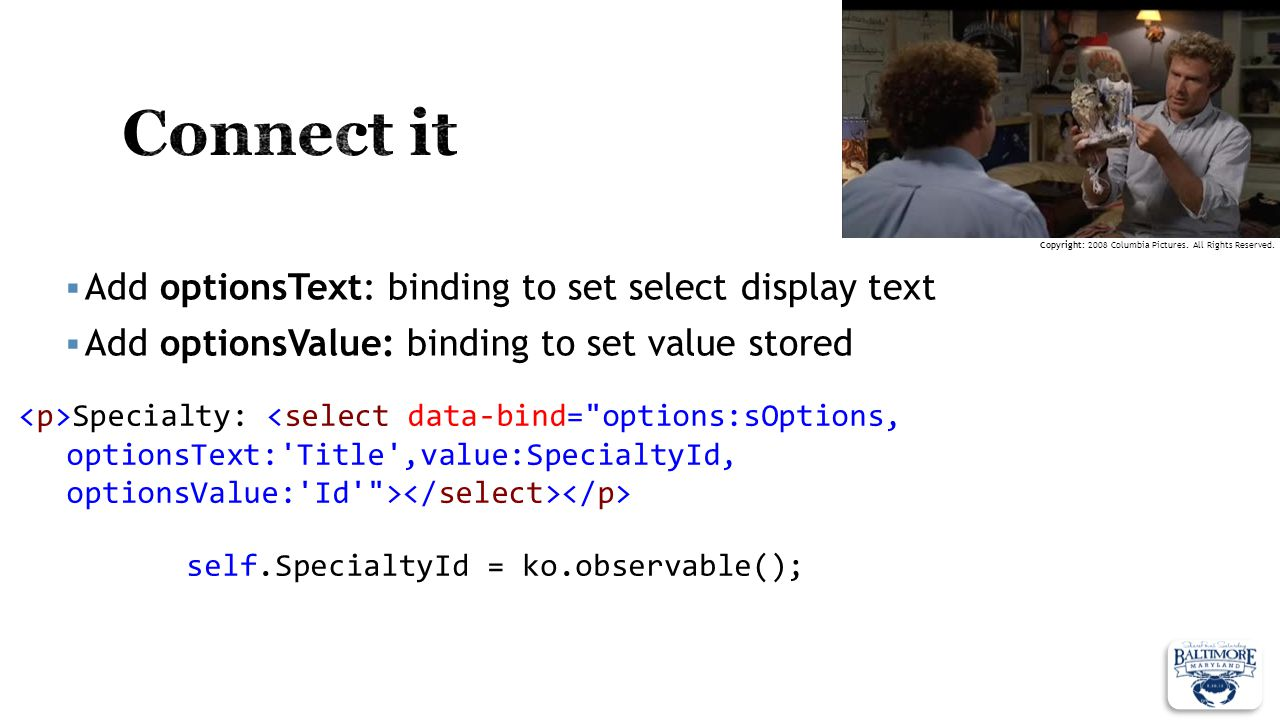 Connect it Add optionsText: binding to set select display text