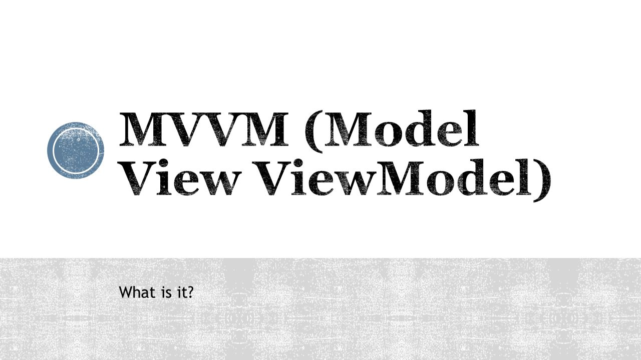 MVVM (Model View ViewModel)