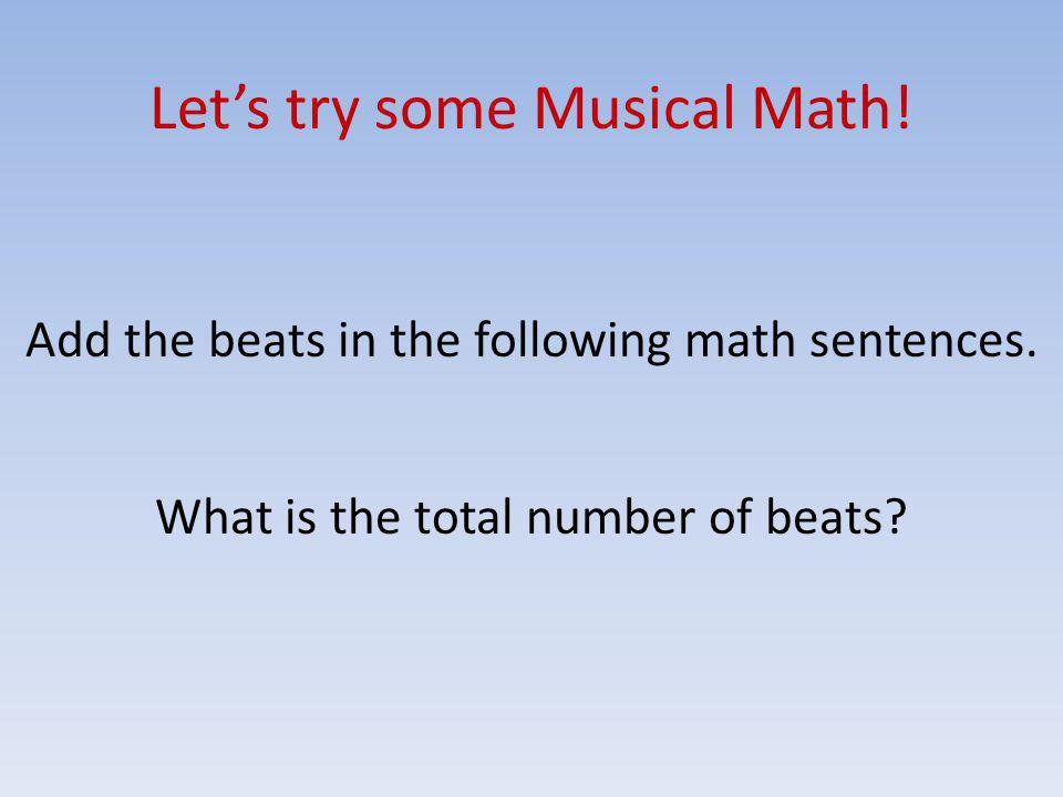 Let's try some Musical Math!