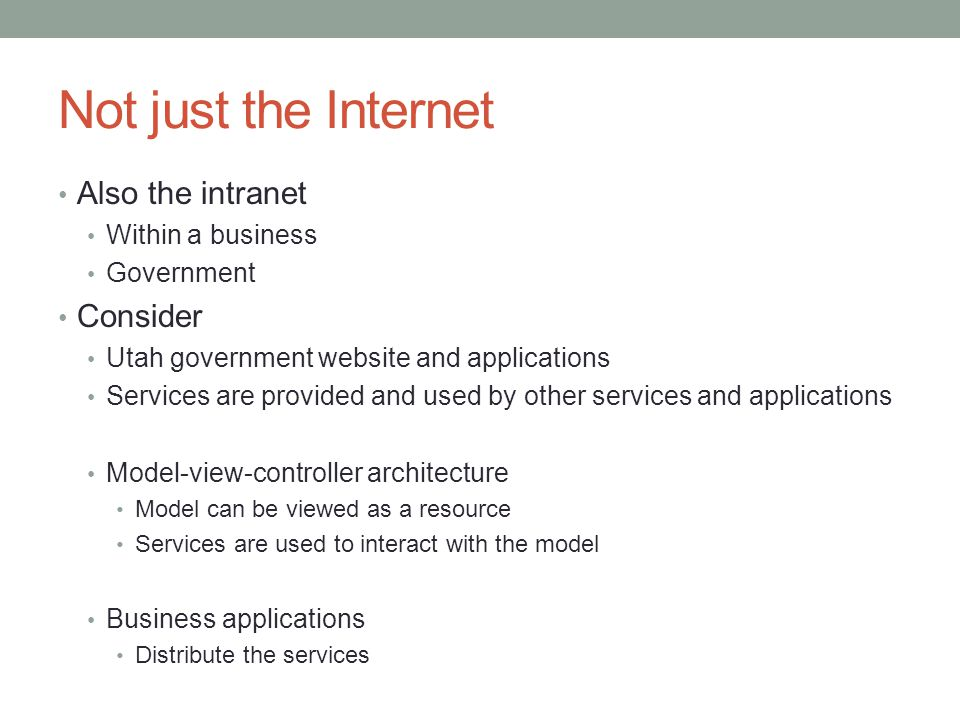 Not just the Internet Also the intranet Consider Within a business