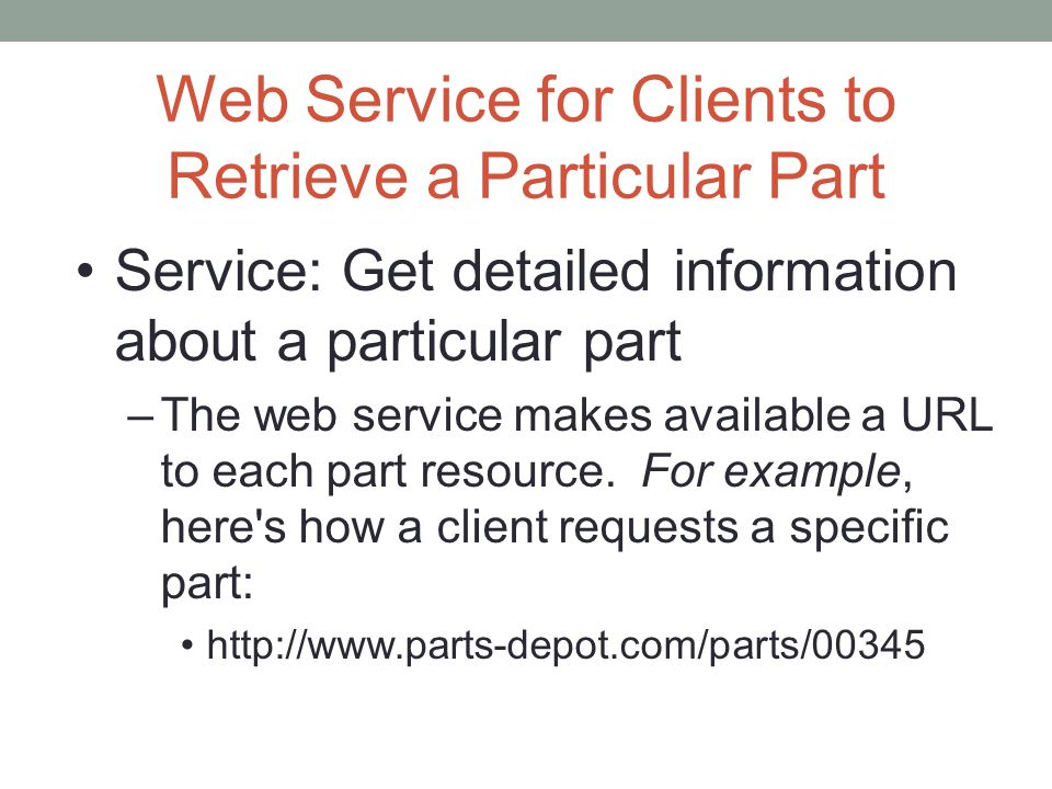 Web Service for Clients to Retrieve a Particular Part