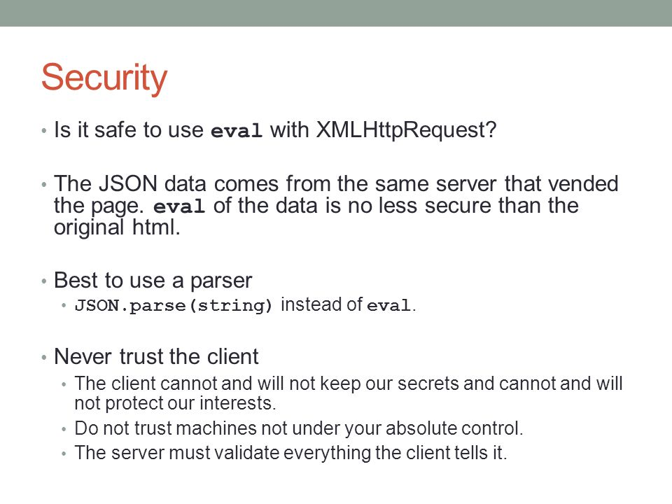 Security Is it safe to use eval with XMLHttpRequest