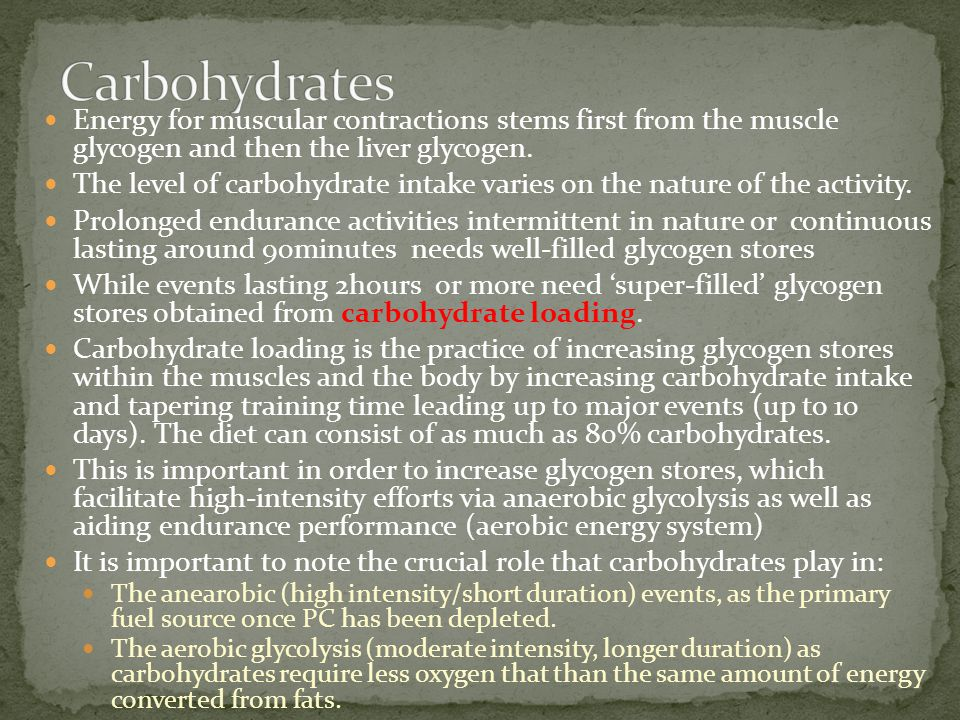 Carbohydrates Energy for muscular contractions stems first from the muscle glycogen and then the liver glycogen.