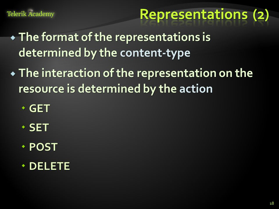 Representations (2) The format of the representations is determined by the content-type.