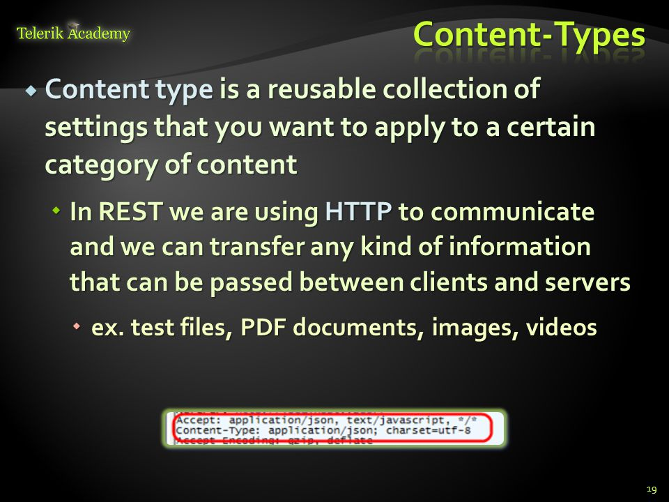 Content-Types Content type is a reusable collection of settings that you want to apply to a certain category of content.