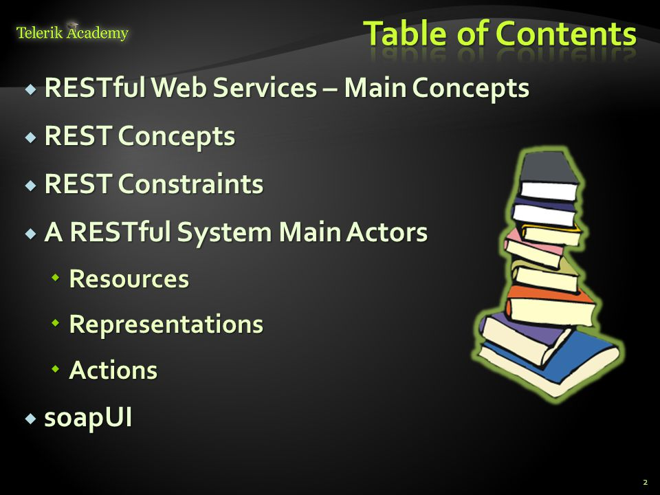 Table of Contents RESTful Web Services – Main Concepts REST Concepts