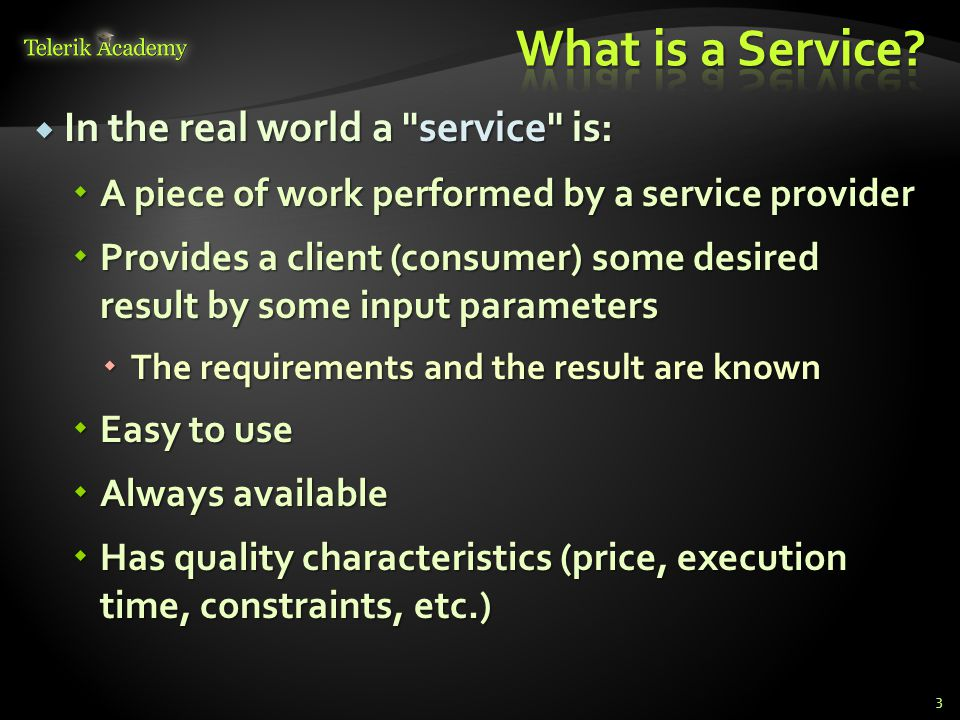 What is a Service In the real world a service is: