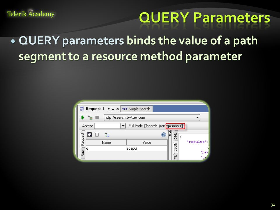 QUERY Parameters QUERY parameters binds the value of a path segment to a resource method parameter.