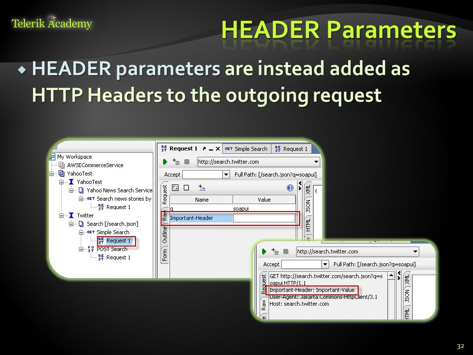 HEADER Parameters HEADER parameters are instead added as HTTP Headers to the outgoing request