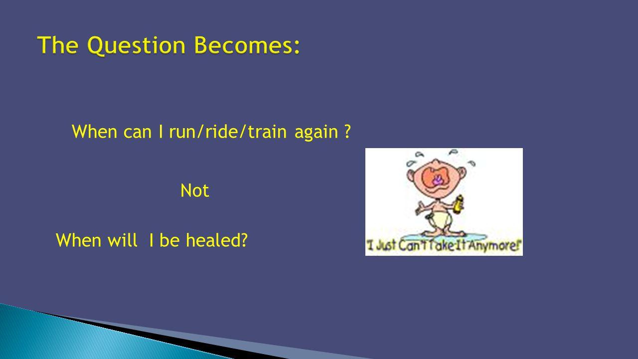 When can I run/ride/train again